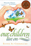 Cover: Our Children Live On: Miraculous Moments for the Bereaved